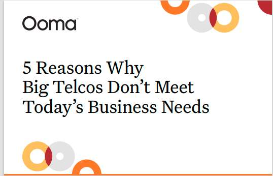 5 reasons why big telcos don't meet today's business needs