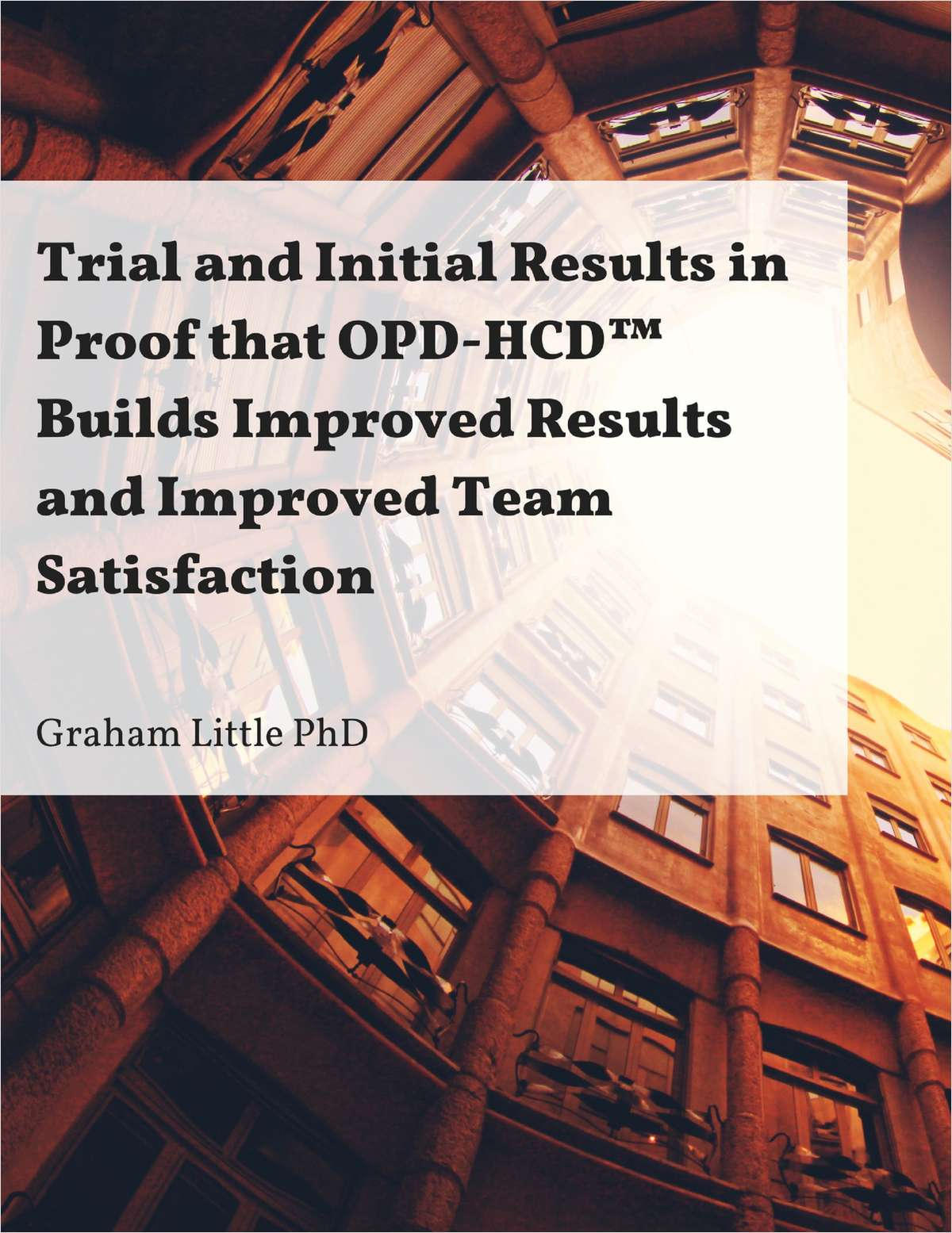 Trial and Initial Results in Proof that OPD-HCD™ Builds Improved Results and Improved Team Satisfaction