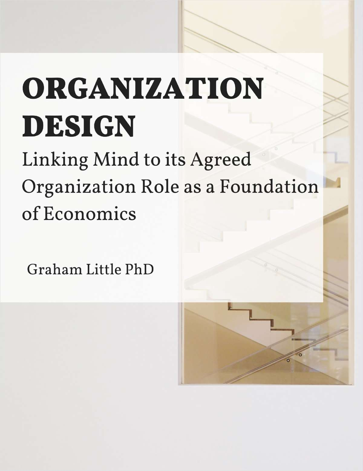 Organization Design - Linking Mind to its Agreed Organization Role as a Foundation of Economics