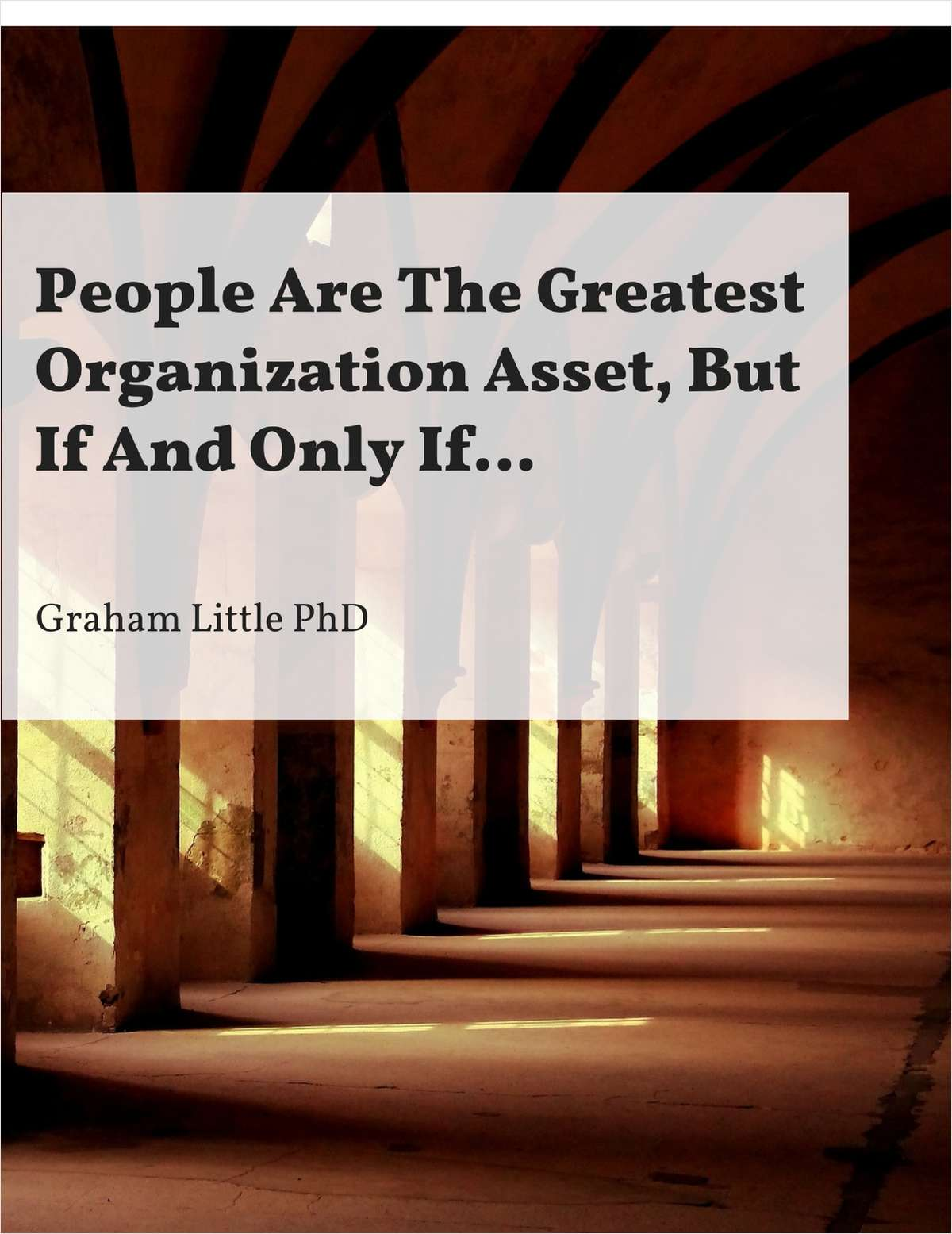 People Are The Greatest Organization Asset, But If And Only If