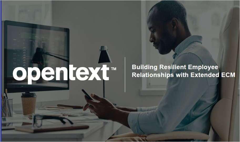 Building Resilient Employee Relationships with Extended ECM