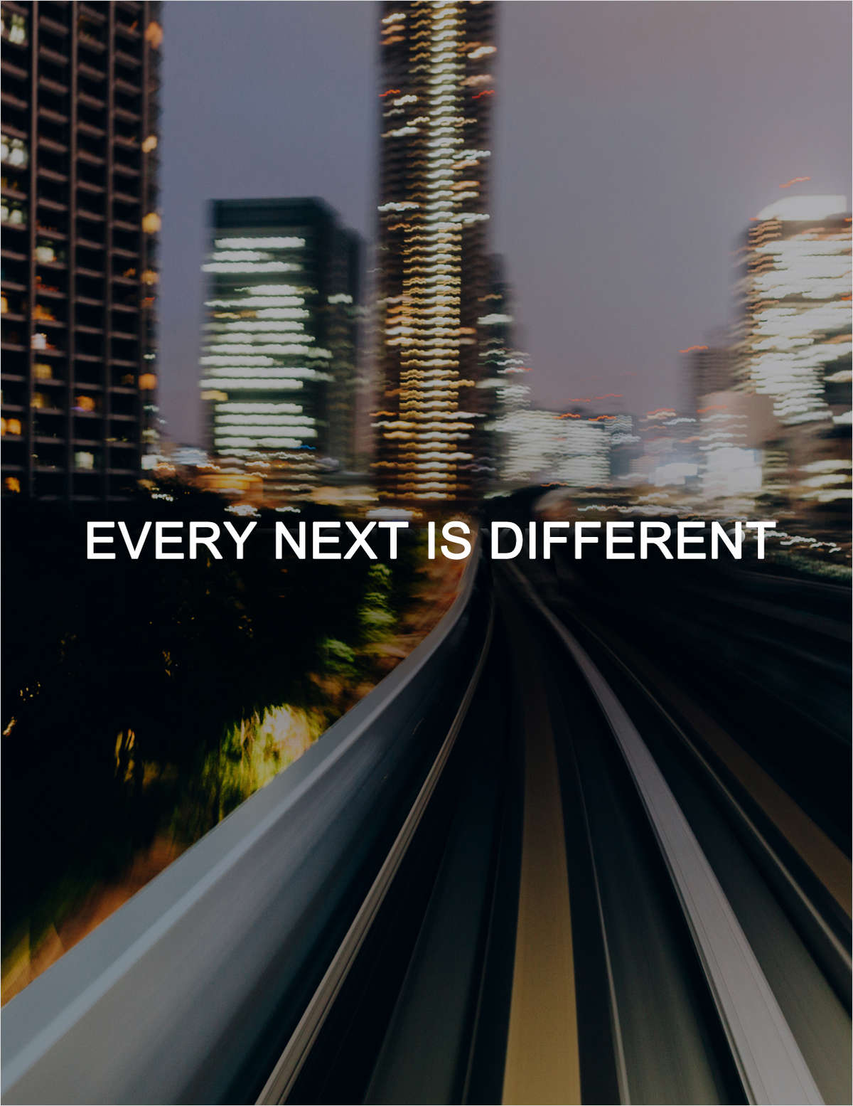 Every Next Is Different