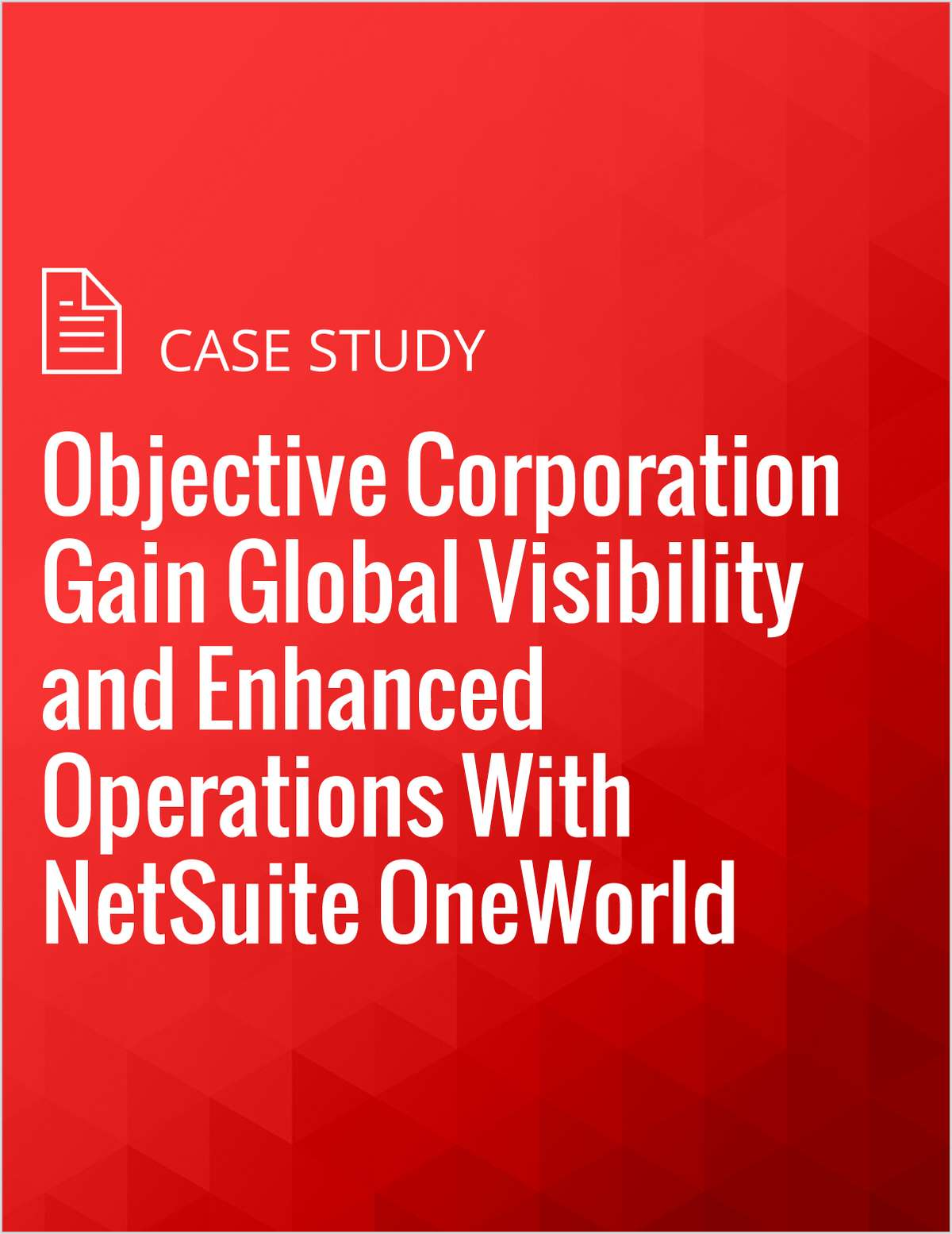 Objective Corporation Gain Global Visibility and Enhanced Operations With NetSuite OneWorld