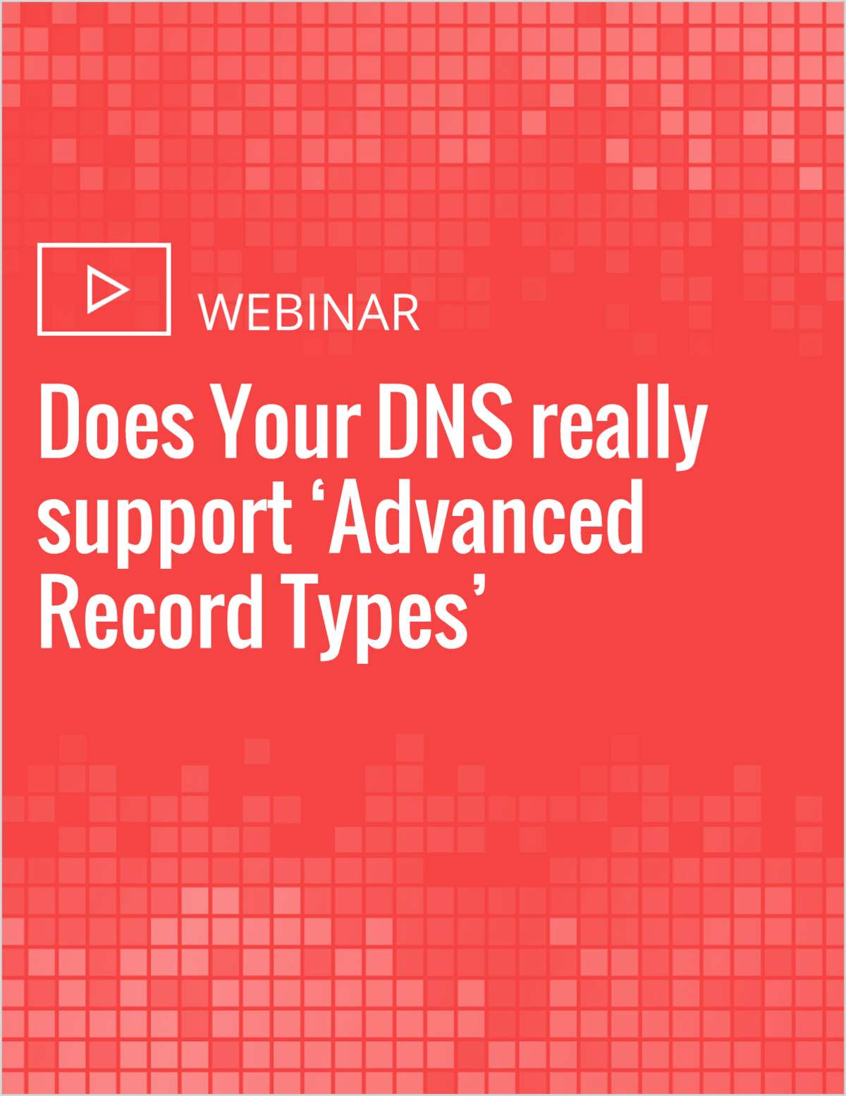 Does Your DNS really support 'Advanced Record Types'?