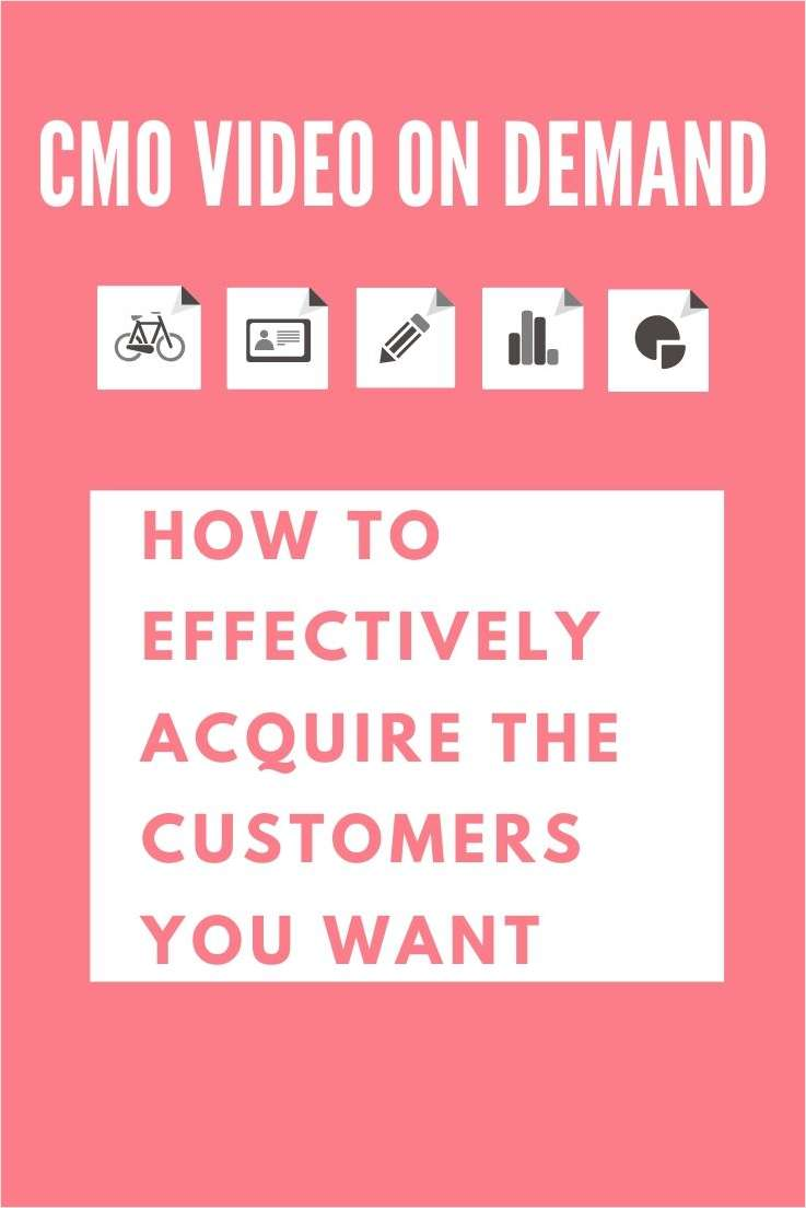 How to Effectively Acquire the Customers You Want
