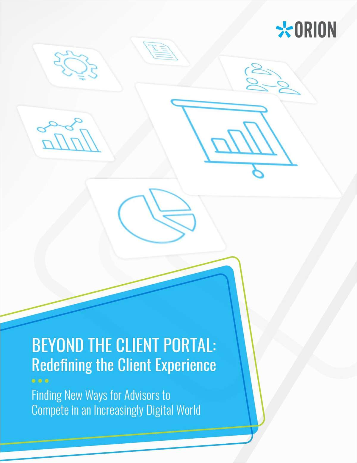 Transforming the Client Experience: Finding New Ways For Advisors to Compete In An Increasingly Digital World