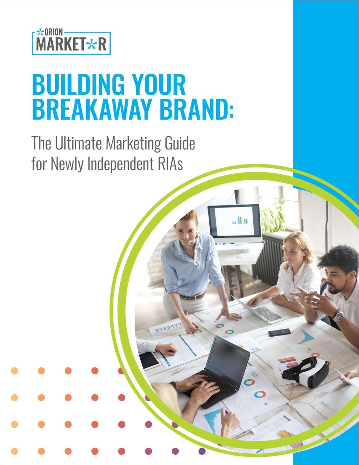 Building Your Breakaway Brand: The Ultimate Marketing Guide for Newly Independent RIAs