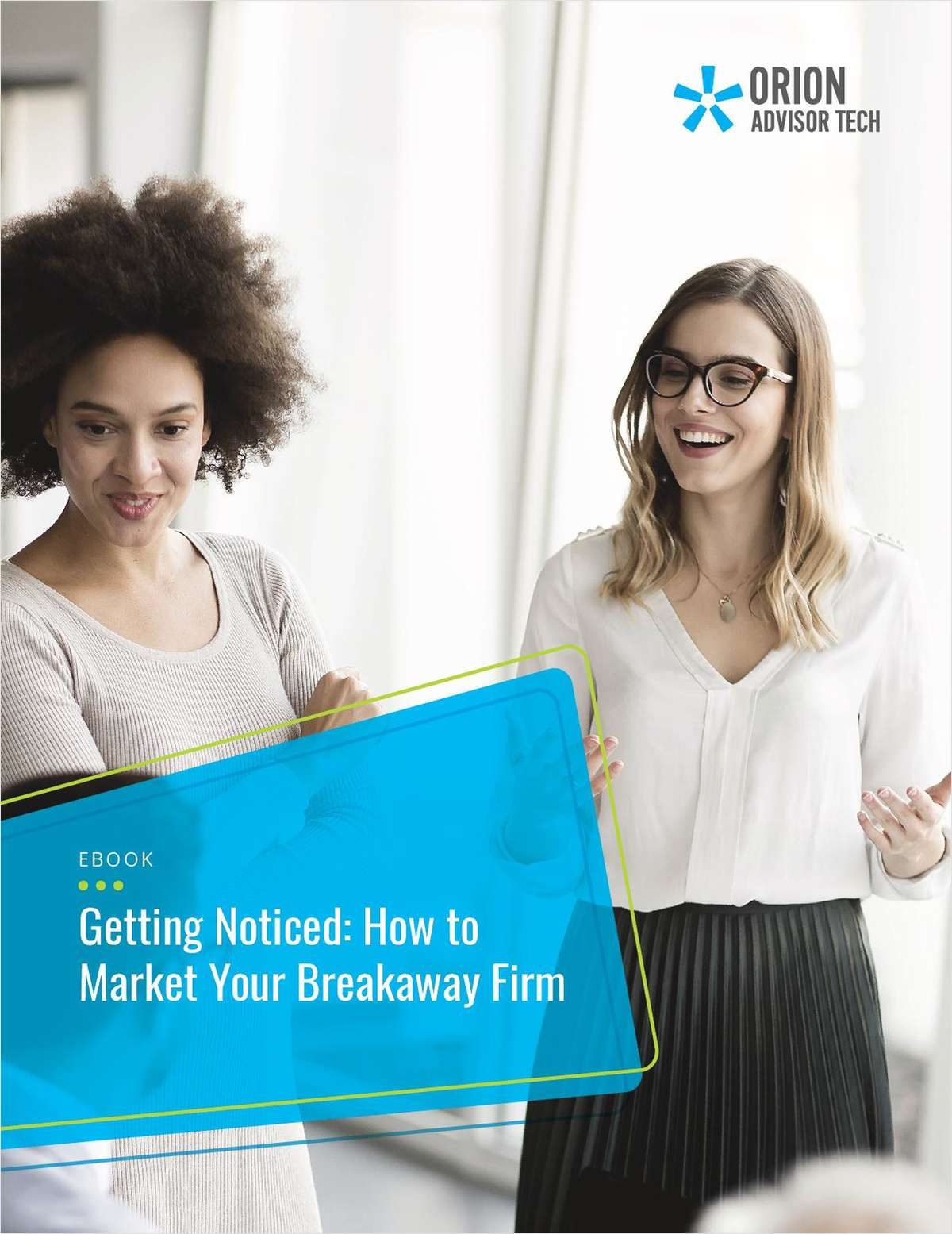 A Guide to Getting Noticed: How to Market Your Breakaway Firm
