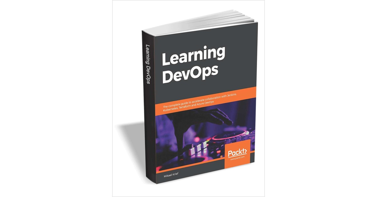 Learning DevOps ($27.99 Value) FREE for a Limited Time, Free Packt eKit