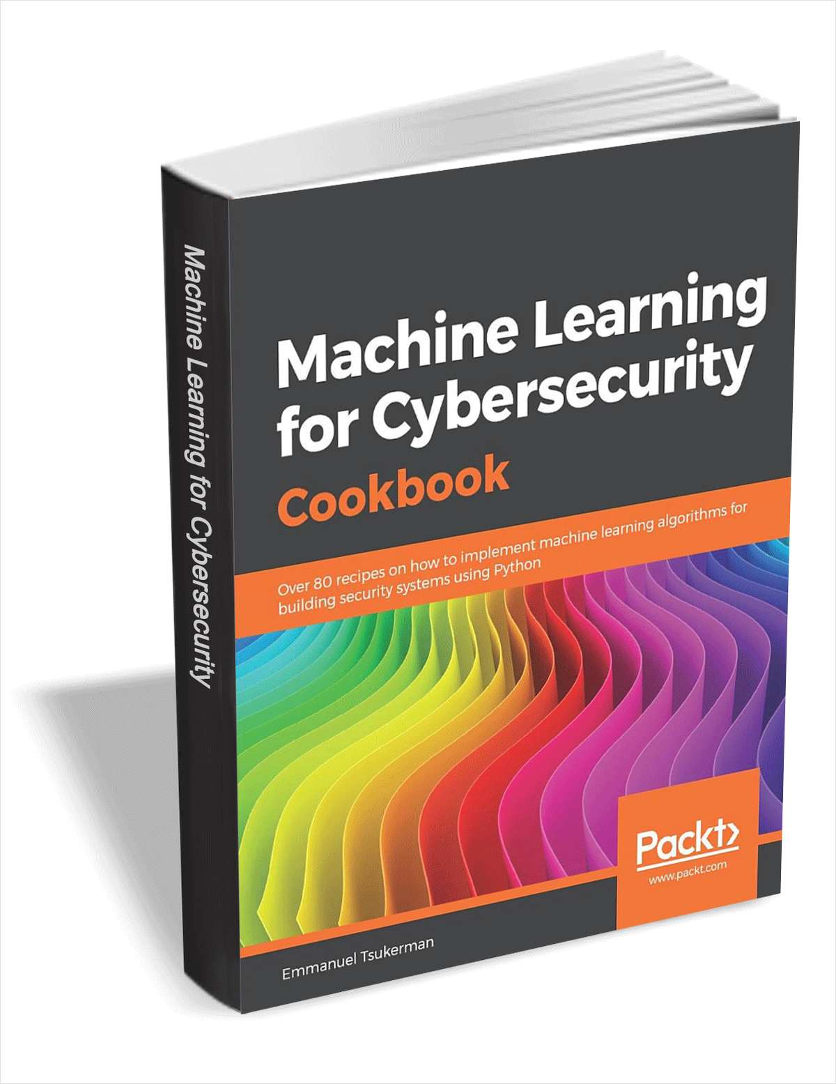 Machine Learning for Cybersecurity Cookbook ($31.99 Value) FREE for a Limited Time