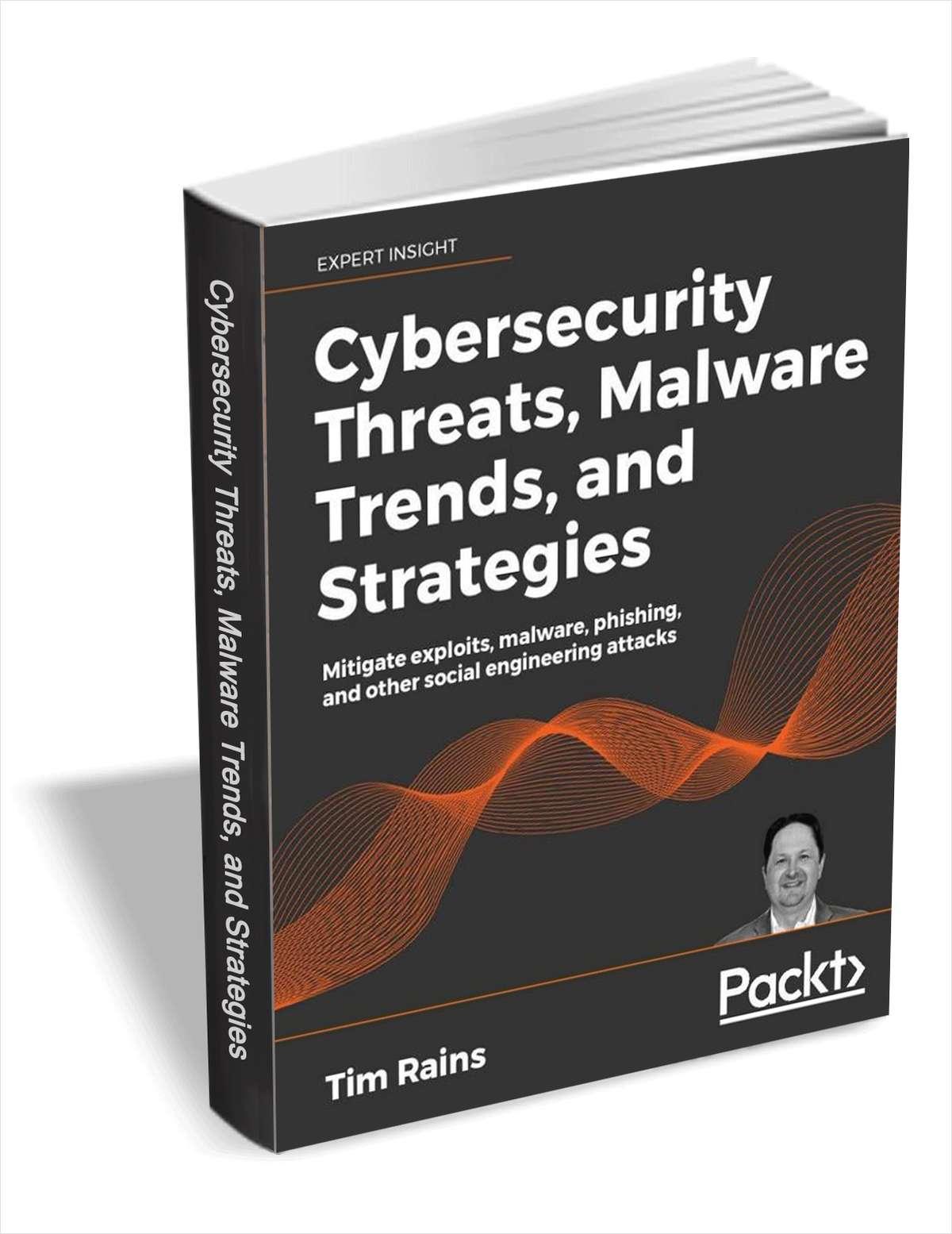 网络安全威胁,恶意软件趋势和策略($22.00价值)有限时间内免费