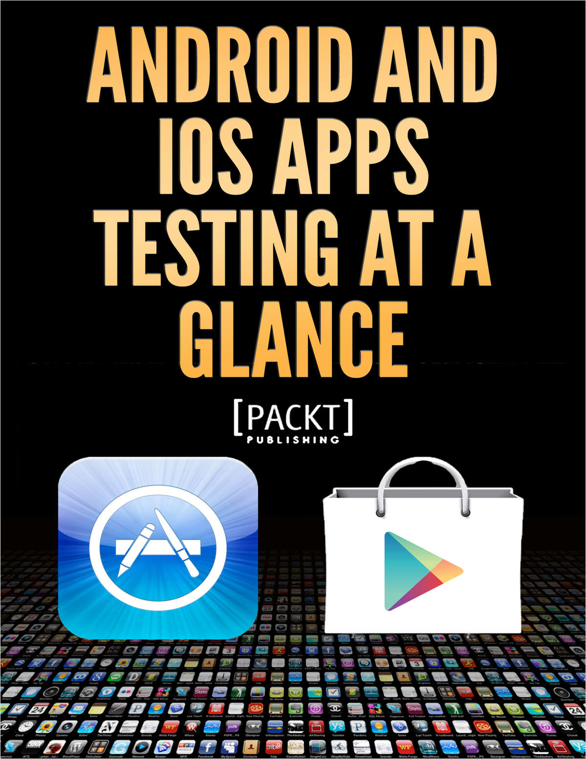 Android and iOS Apps Testing at a Glance