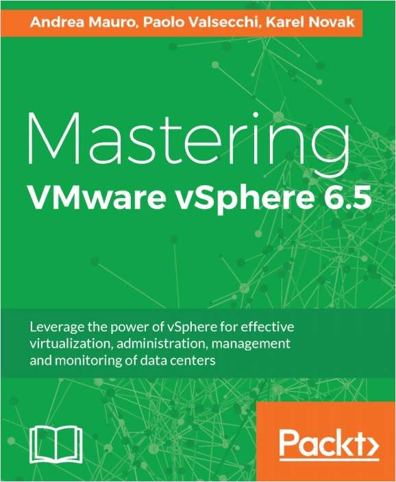 Mastering VMware vSphere 6.5 - Free Sample Chapters