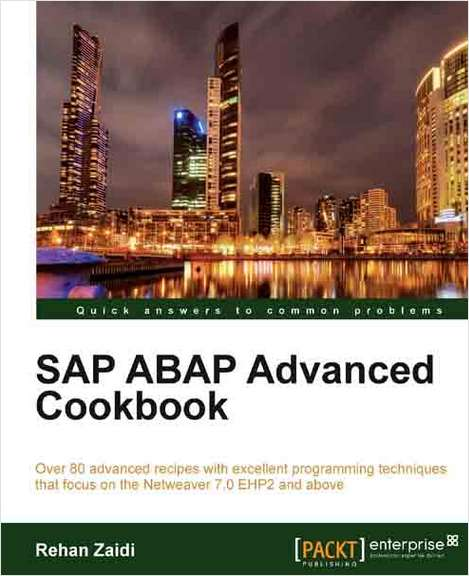SAP ABAP Advanced Cookbook--Free 22 Page Excerpt