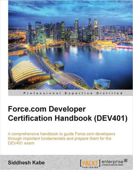 Force.com Developer Certification Handbook (DEV401)--Free 30 Page Excerpt