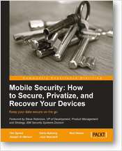 Mobile Security: How to Secure, Privatize, and Recover Your Devices: Chapter 3 - Privacy - Small Word, Big Consequences