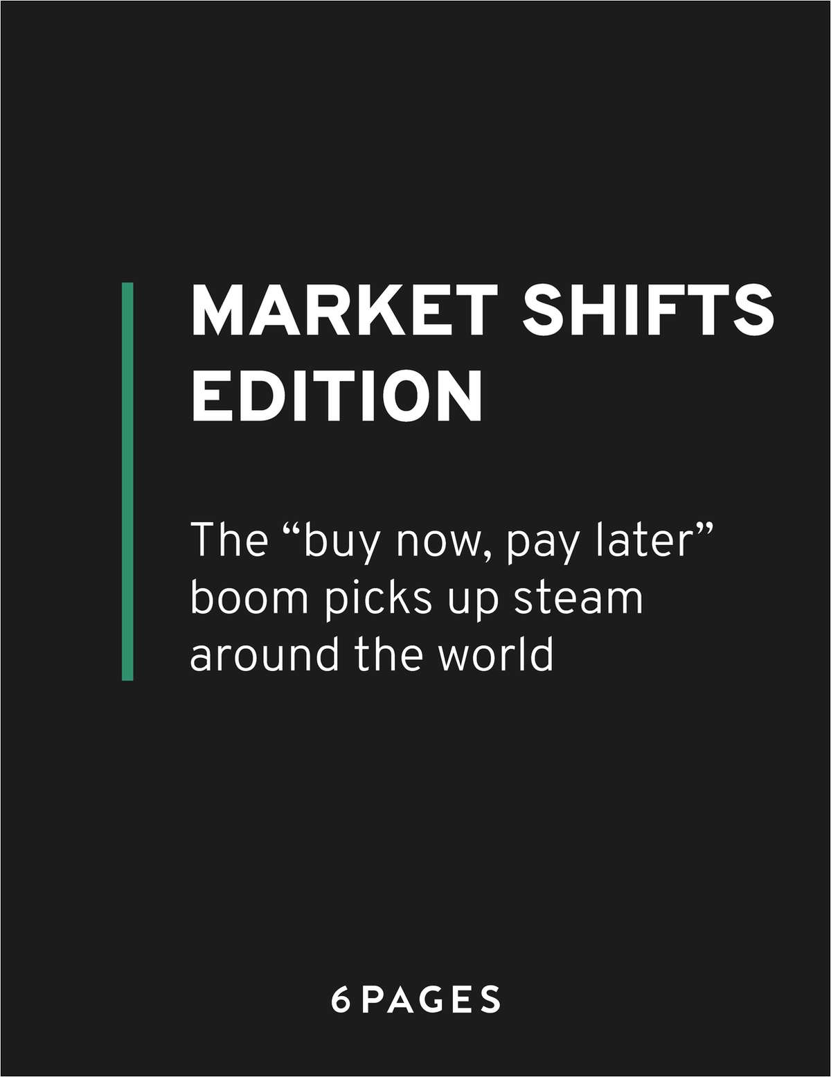 Market Shifts Edition: The ''buy now, pay later'' boom picks up steam around the world