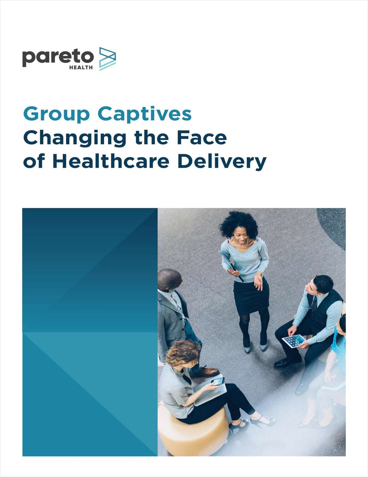 Group Captives: Changing the Face of Healthcare Delivery