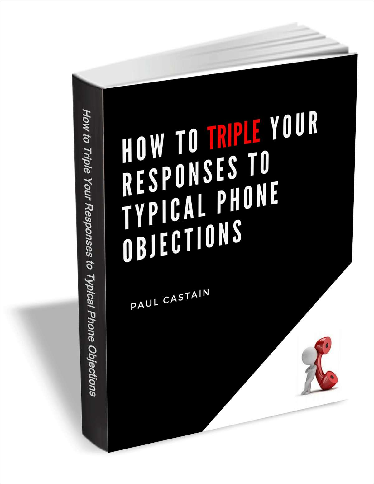 How To Triple Your Responses To Typical Phone Objections