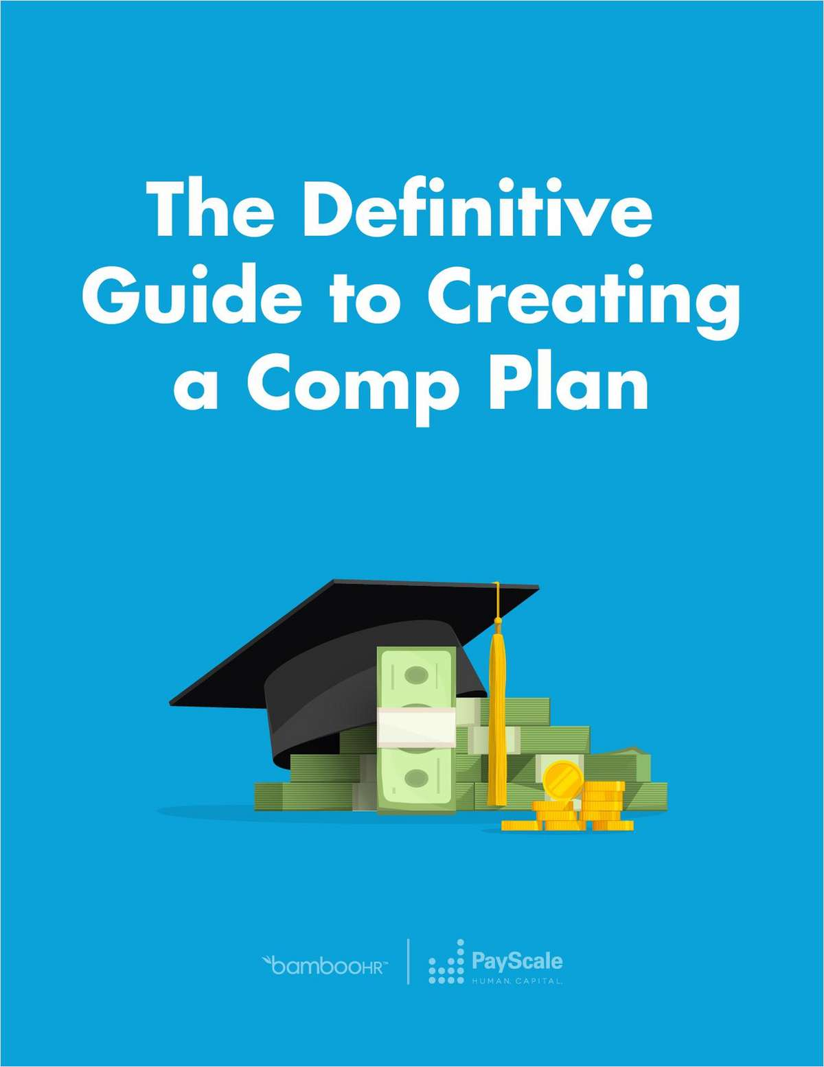 The Definitive Guide to Creating a Comp Plan