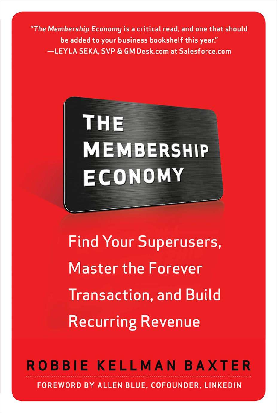 The Membership Economy: Find Your Superusers, Master the Forever Transaction, and Build Recurring Revenue (An Excerpt)