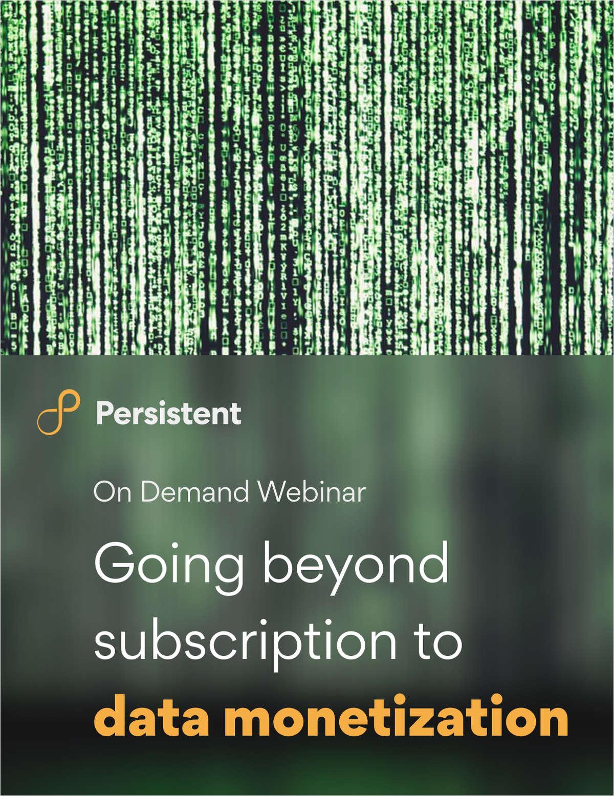 Webinar - Going beyond subscription to data monetization