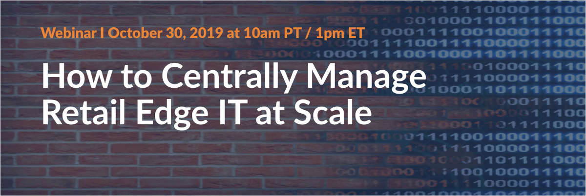 How to Centrally Manage Retail Edge IT at Scale