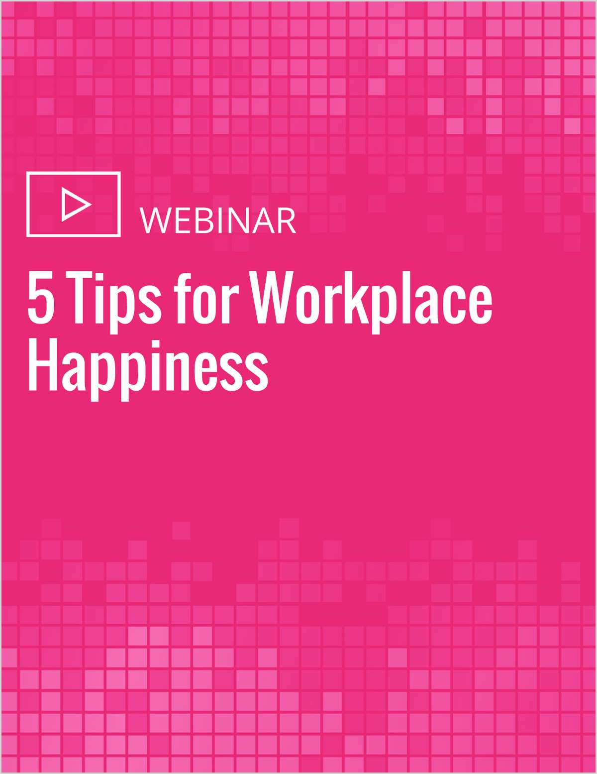 5 Tips for Workplace Happiness