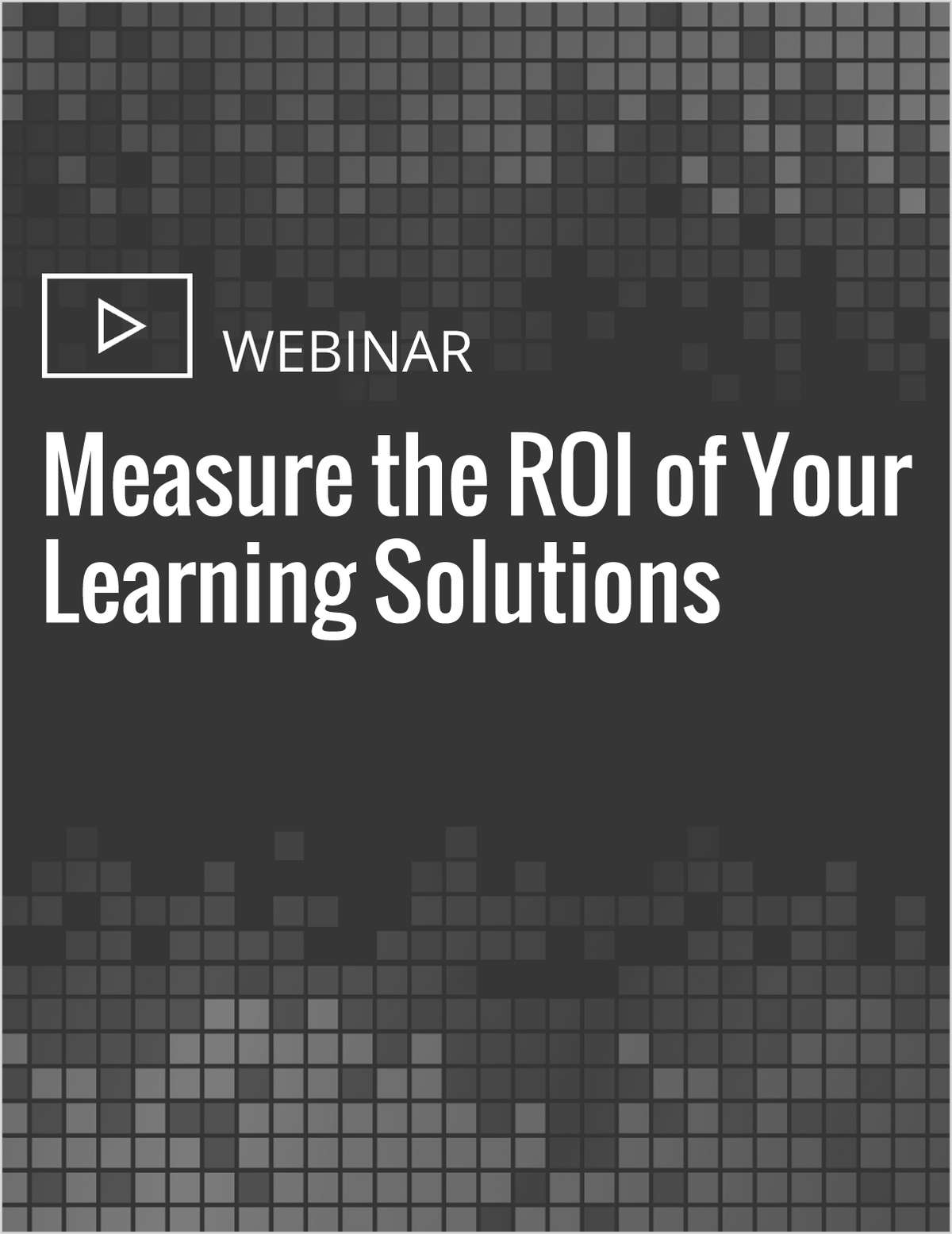 Measure the ROI of Your Learning Solutions