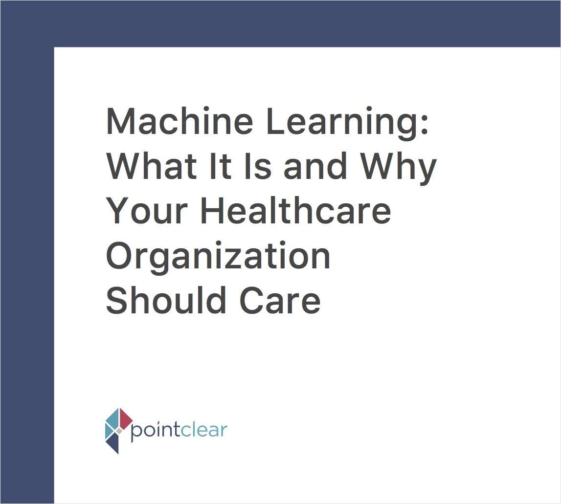 Machine Learning: What It Is and Why Your Healthcare Organization Should Care