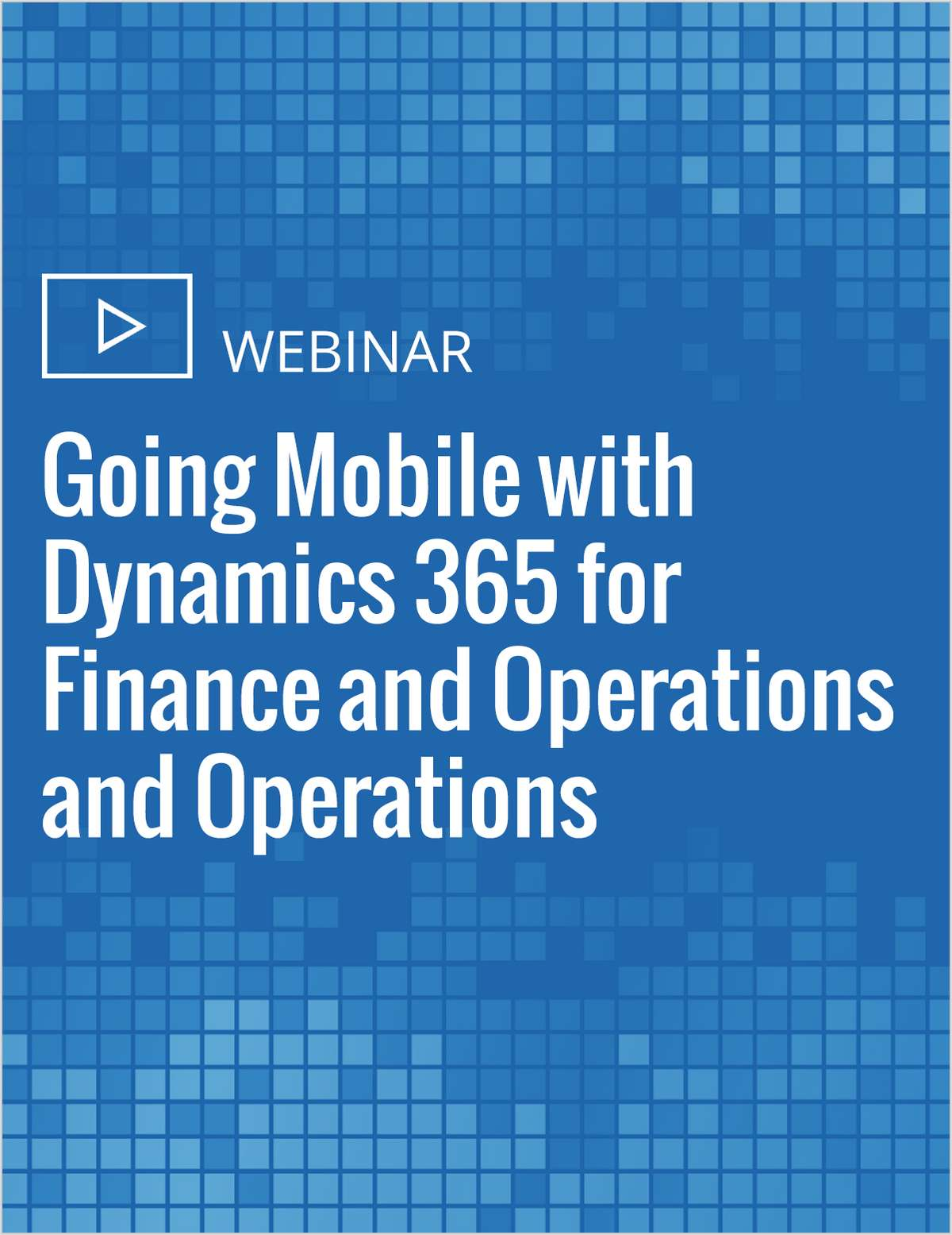 Going Mobile with Dynamics 365 for Finance and Operations