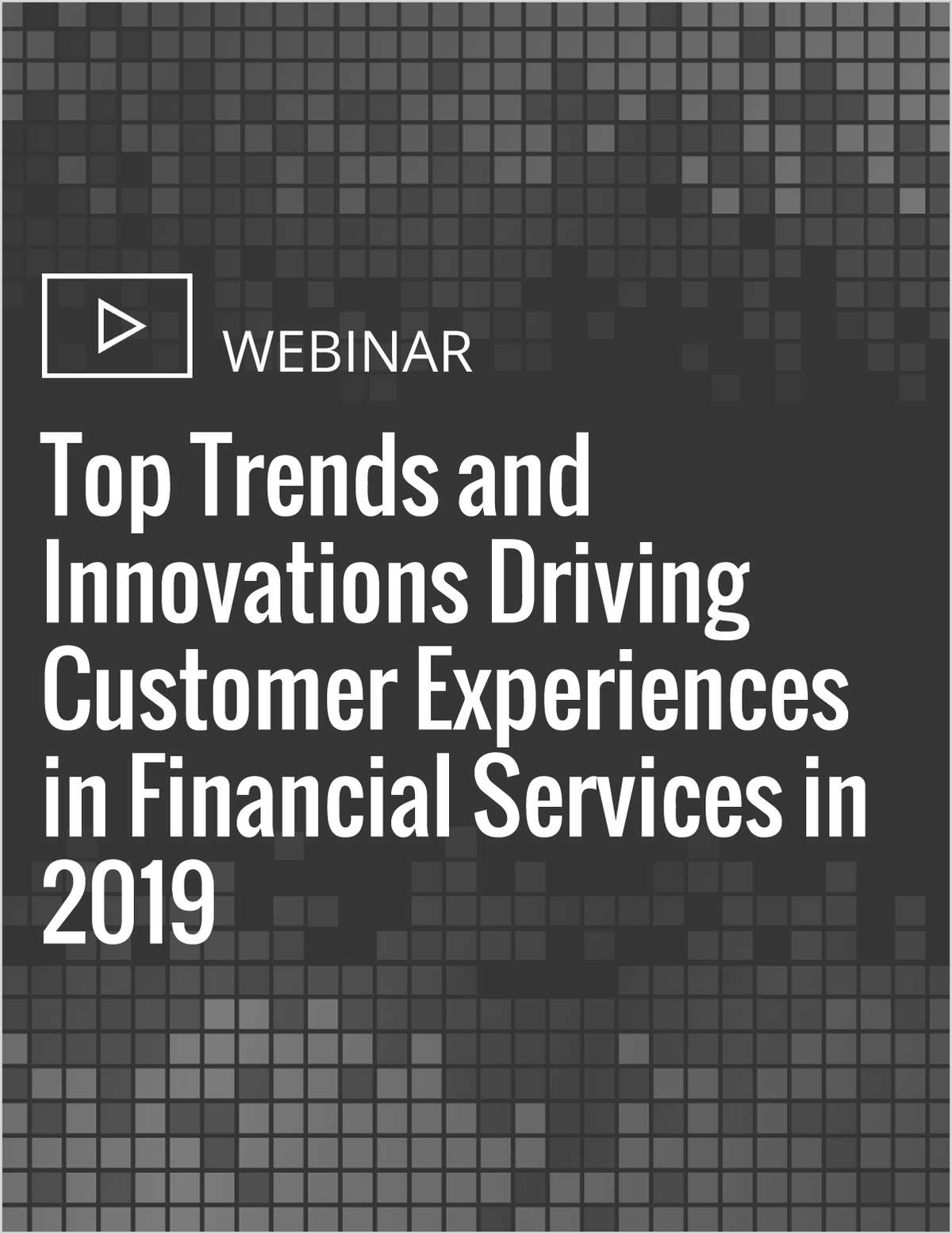 Top Trends and Innovations Driving Customer Experiences in Financial Services in 2019