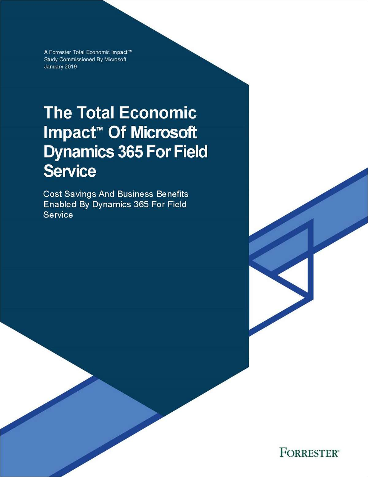The Total Economic Impact of Microsoft Dynamics 365 For Field Service - Cost Savings and Business Benefits Enabled by Dynamics 365 For Field Service