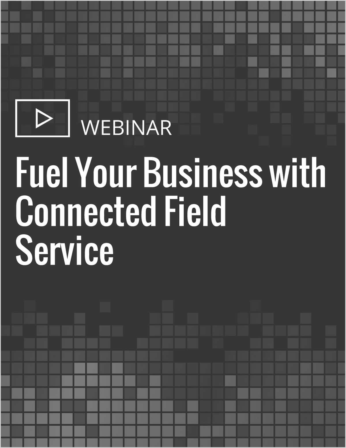Fuel Your Business with Connected Field Service