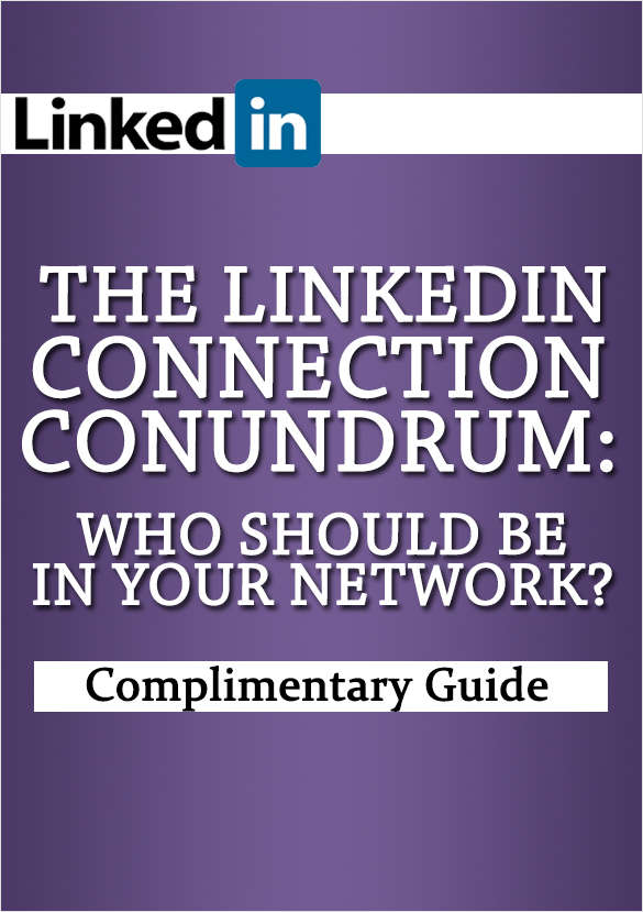 The LinkedIn Connection Conundrum--Who Should be in Your Network?