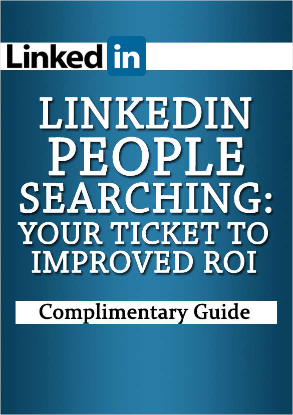 LinkedIn People Searching: Your Ticket to Improved ROI