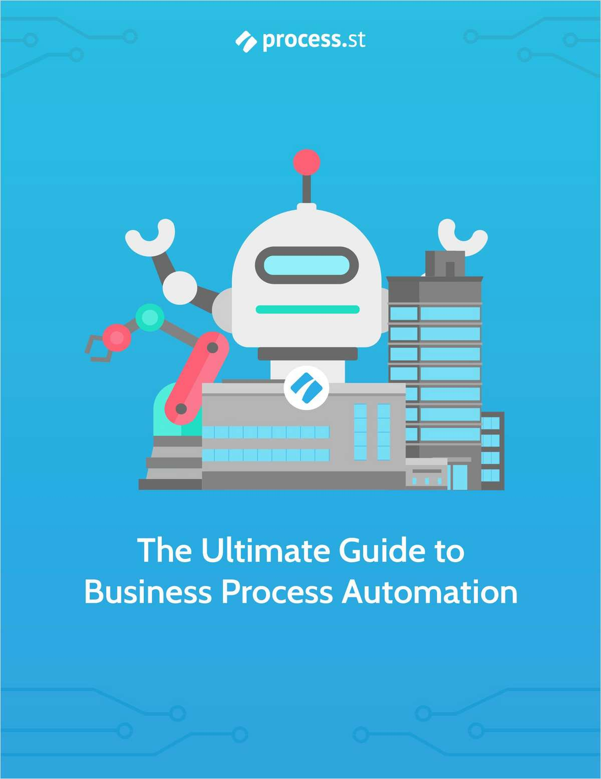 The Ultimate Guide to Business Process Automation