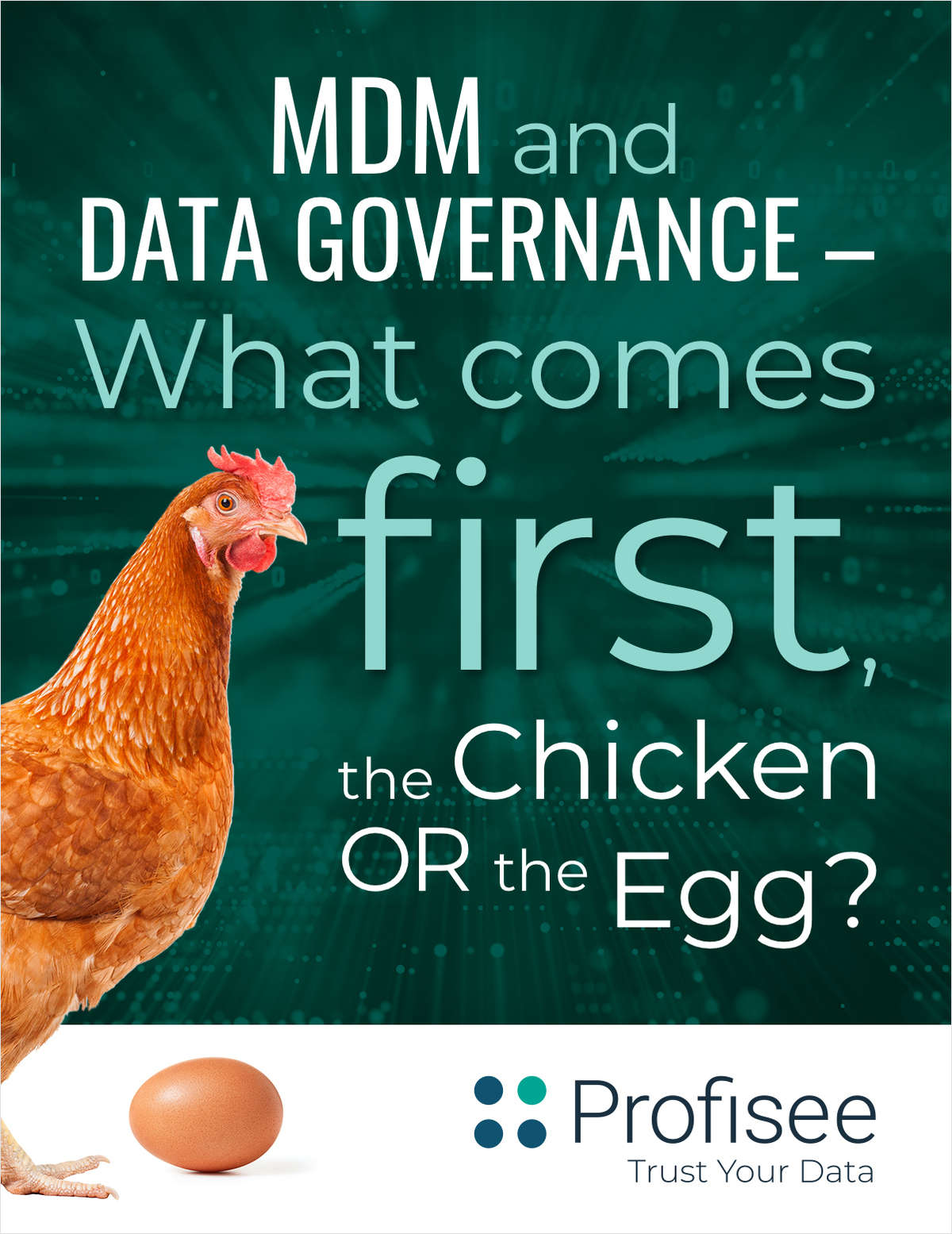 MDM and Data Governance: What Comes First, the Chicken or the Egg?
