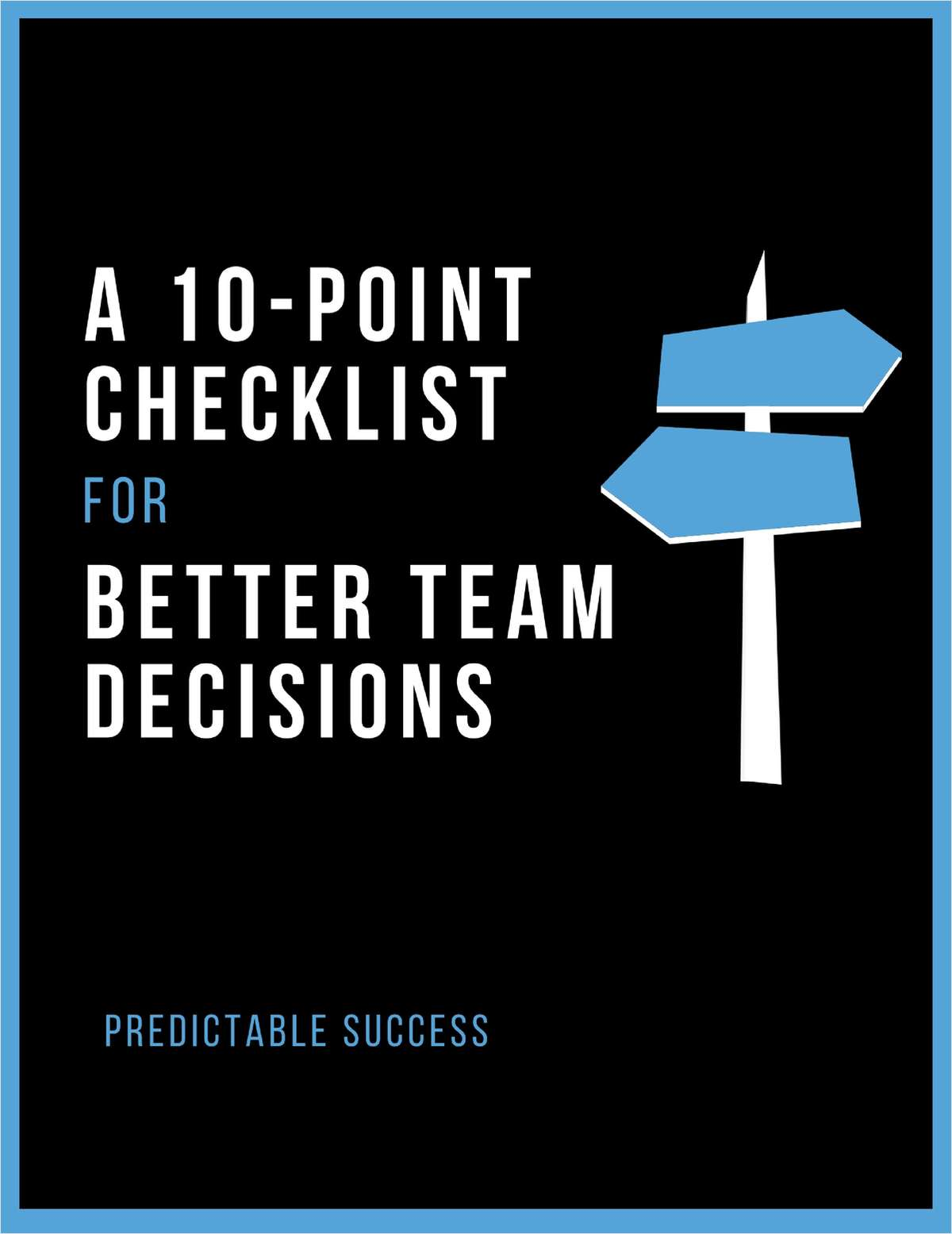 A 10-Point Checklist for Better Team Decisions
