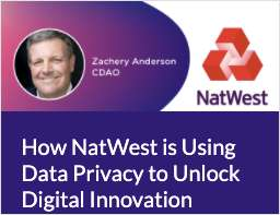 How NatWest is Using Data Privacy to Unlock Digital Innovation