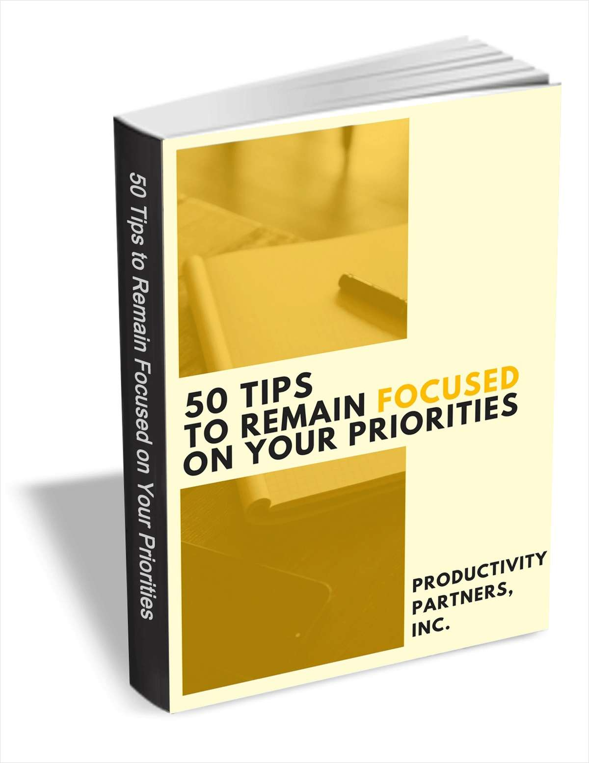 50 Tips to Remain Focused on Your Priorities