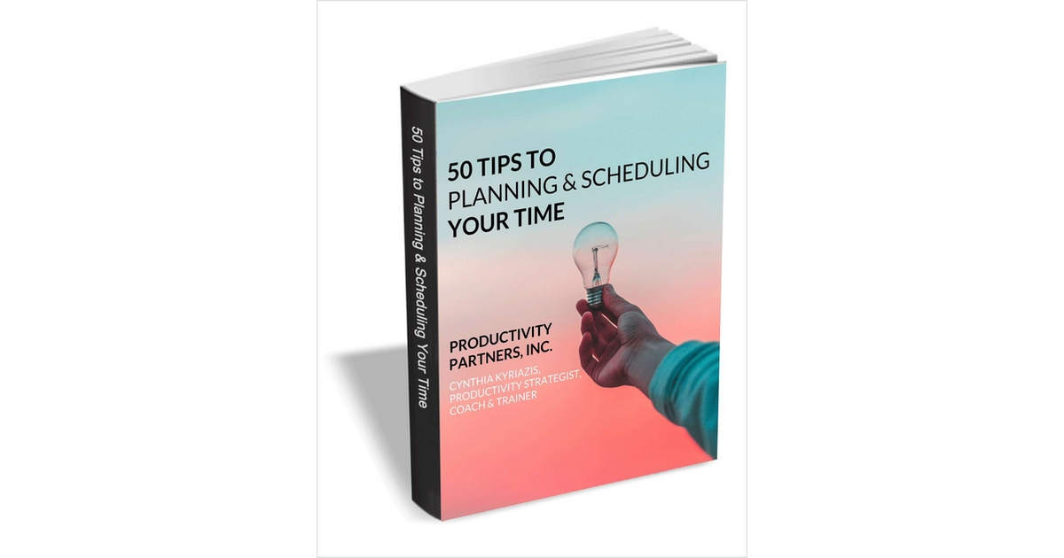 50 Tips to Planning & Scheduling Your Time
