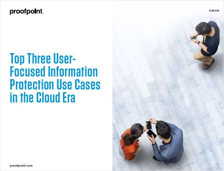 Top 3 User-Focused Information Protection Use Cases in the Cloud Era