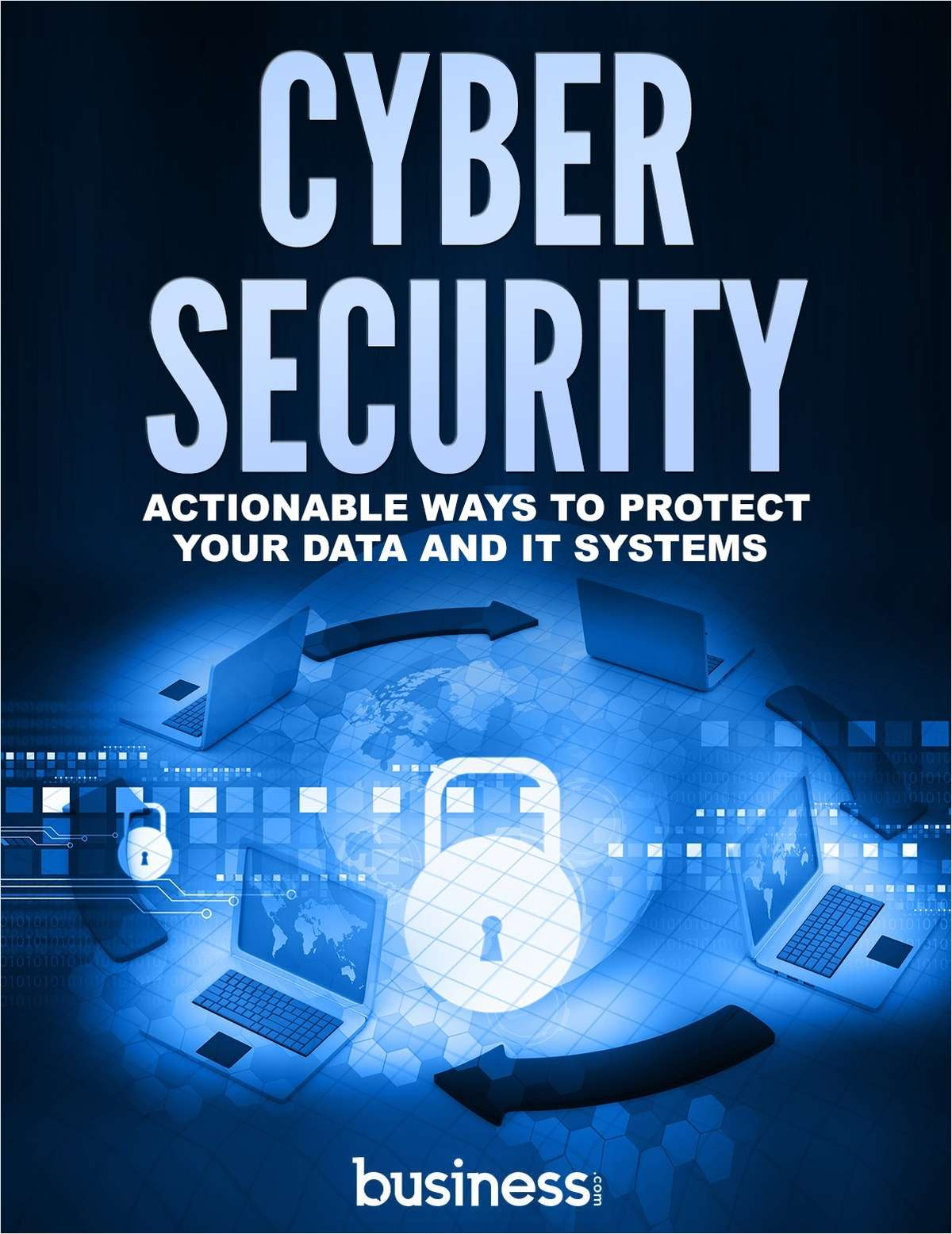Cyber Security -  Actionable Ways to Protect Your Data and IT Systems