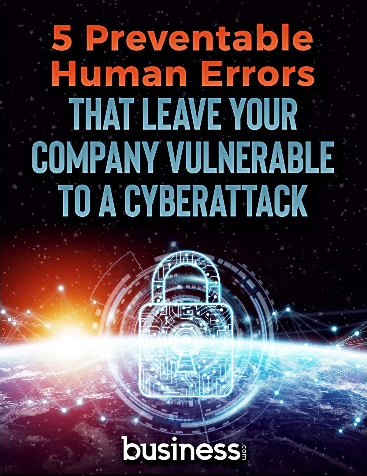 5 Preventable Human Errors that Leave Your Company Vulnerable to a Cyberattack