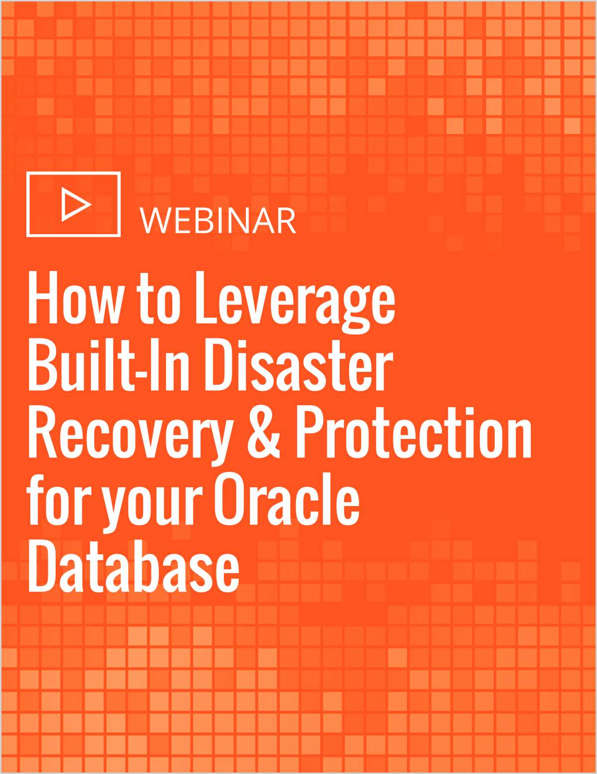 How to Leverage Built-In Disaster Recovery & Protection for your Oracle Database