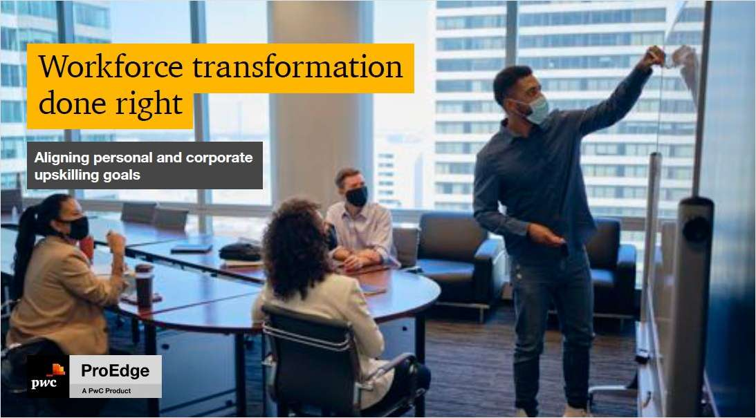 Workforce transformation done right: Aligning personal and corporate upskilling goals