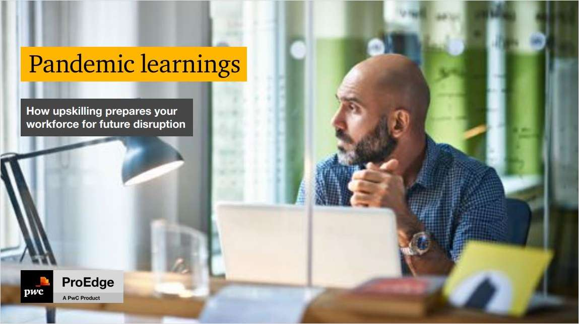 Pandemic learnings: How upskilling prepares your workforce for future disruption