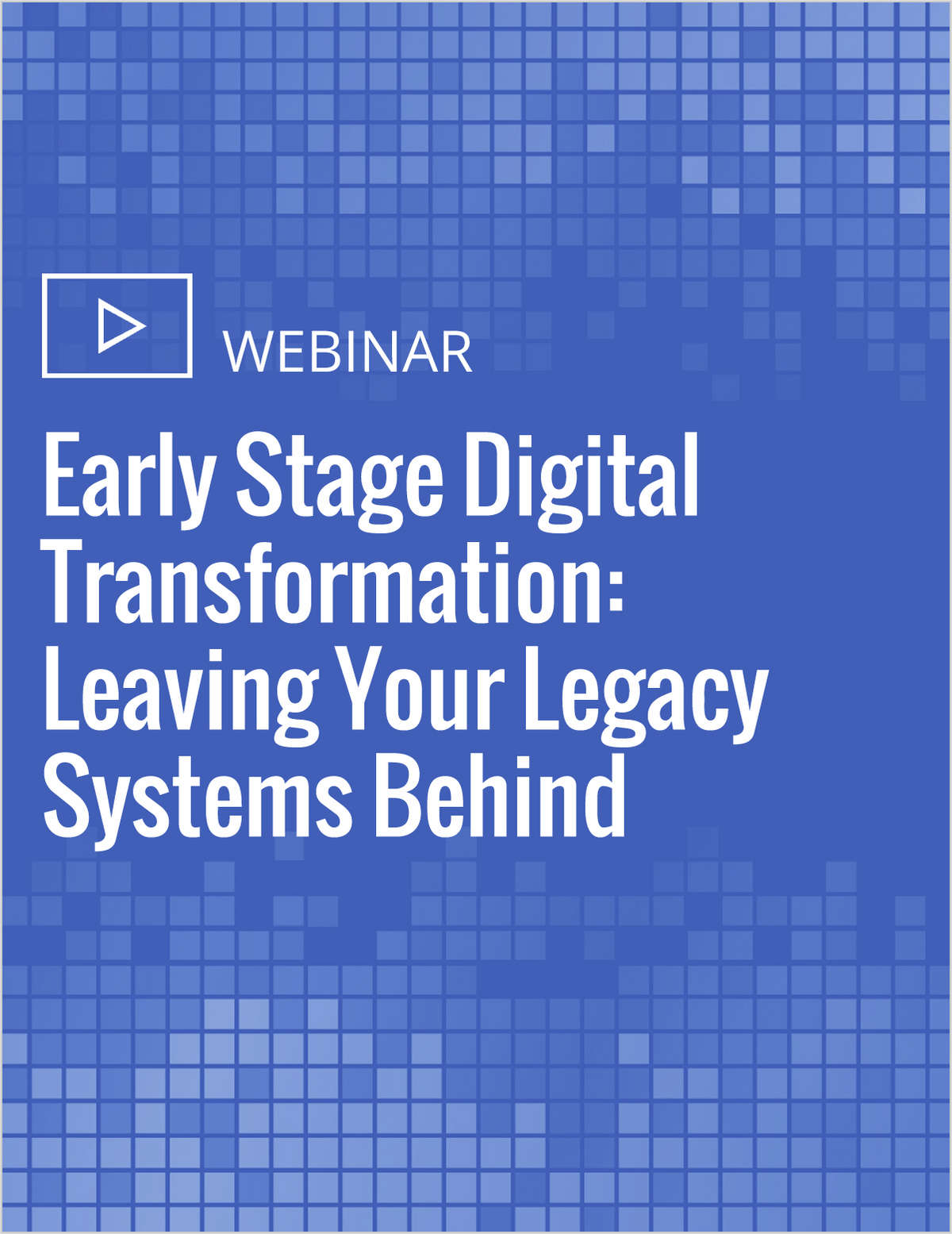 Early Stage Digital Transformation: Leaving Your Legacy Systems Behind