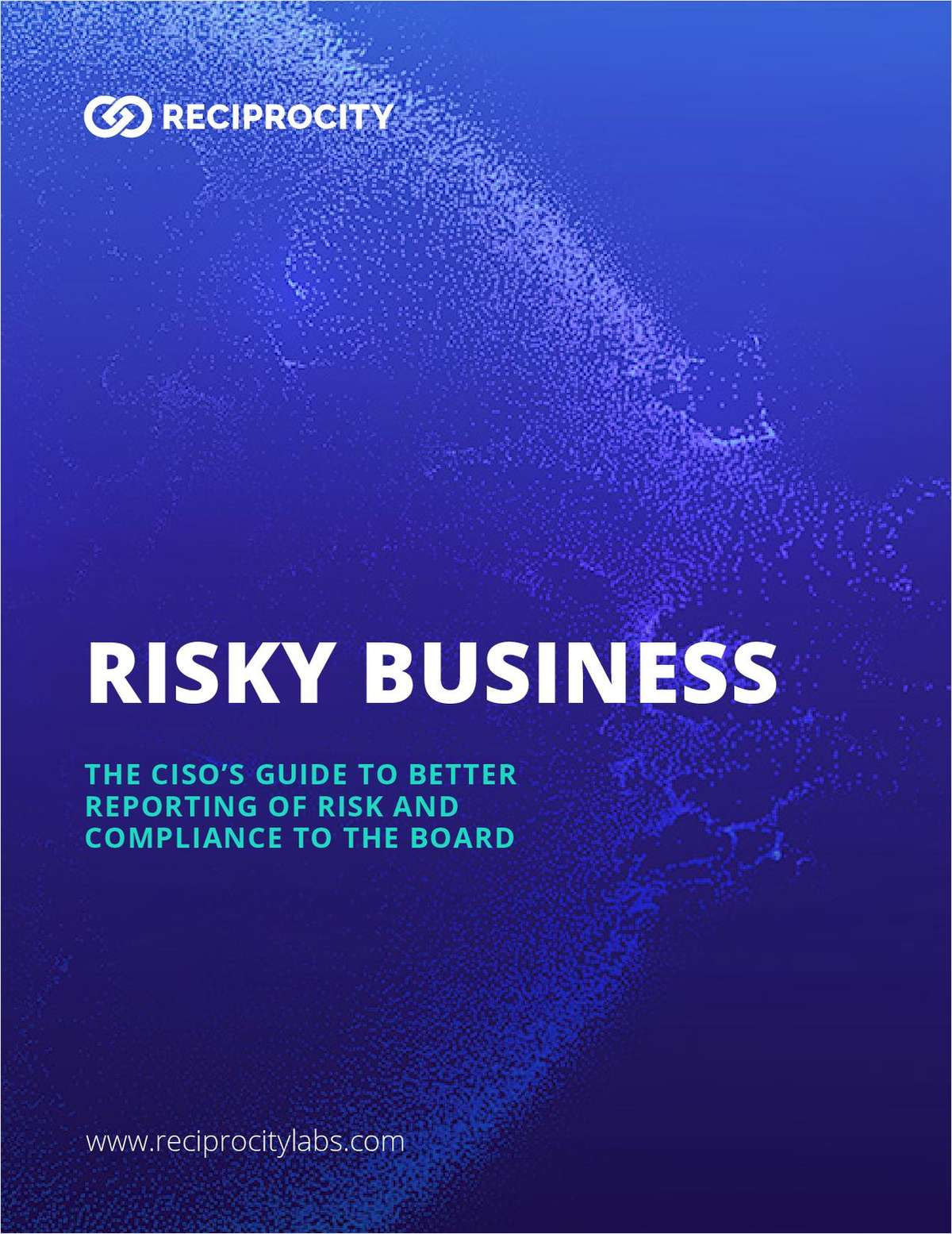 Risky Business: The CISO's Guide to Better Reporting to the Board